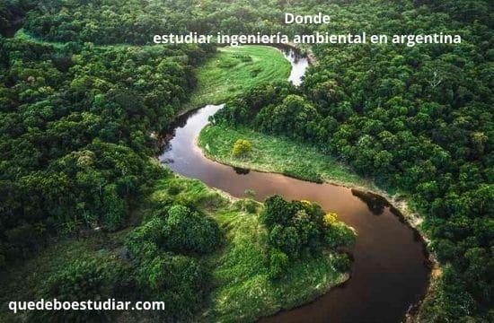 Donde estudiar ingeniería ambiental en argentina