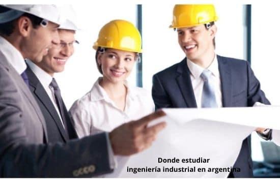 Porque y Donde estudiar ingeniería industrial en argentina