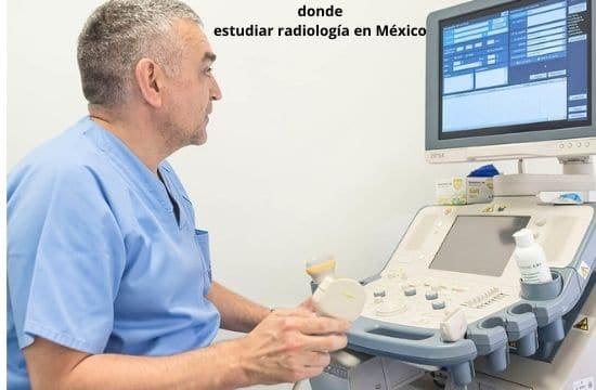 donde estudiar radiología en México