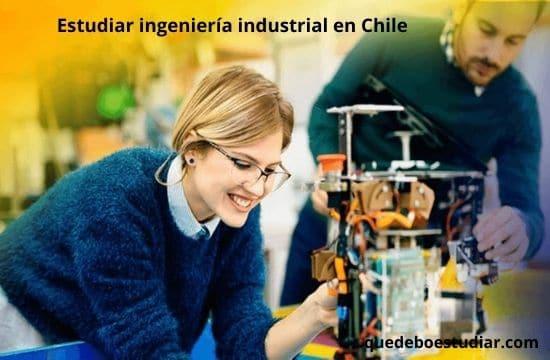 estudiar ingeniería industrial en Chile